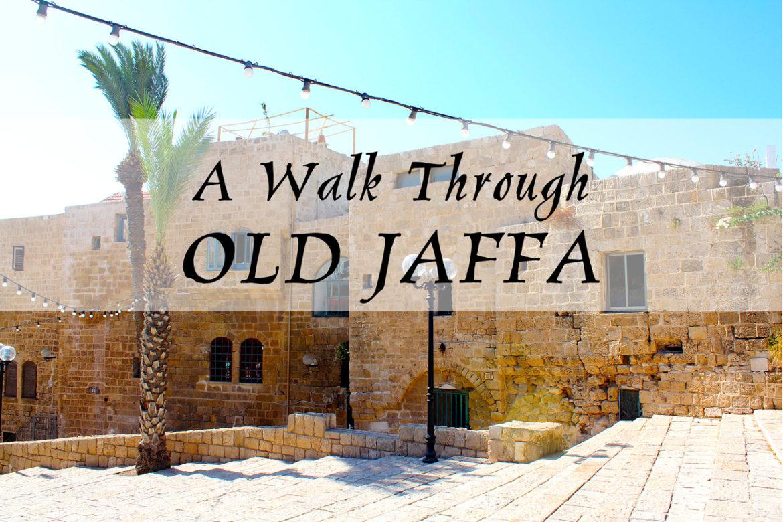 A Walk Through Old Jaffa