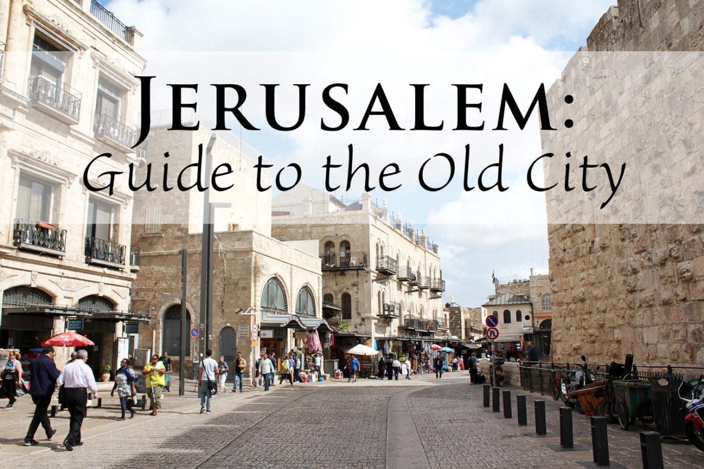 Jerusalem: Guide to the Old City