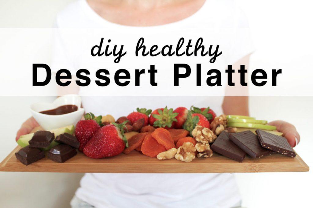 DIY Healthy Dessert Platter2 min read