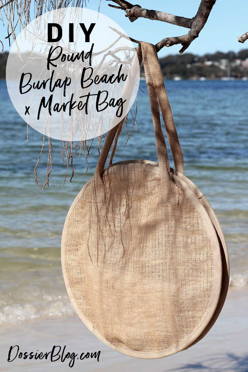 DIY Round Burlap Beach x Market Bag - Dossier Blog