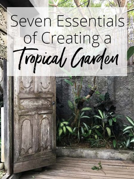 Guide to tropical gardens - seven essentials of creating a tropical garden - Balinese inspired! | Dossier Blog
