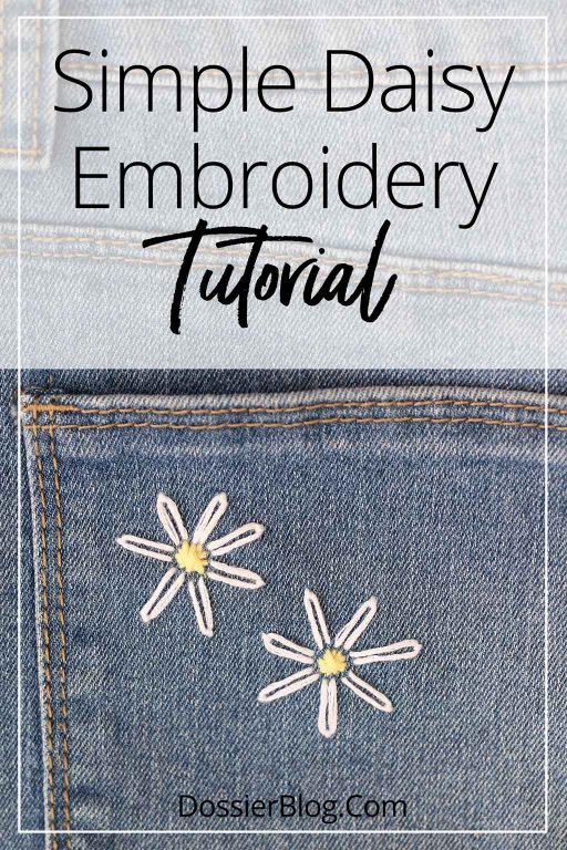 Simple Daisy Embroidery Tutorial - update your jeans, canvas bags and hats with these easy DIY Daisies | Dossier Blog