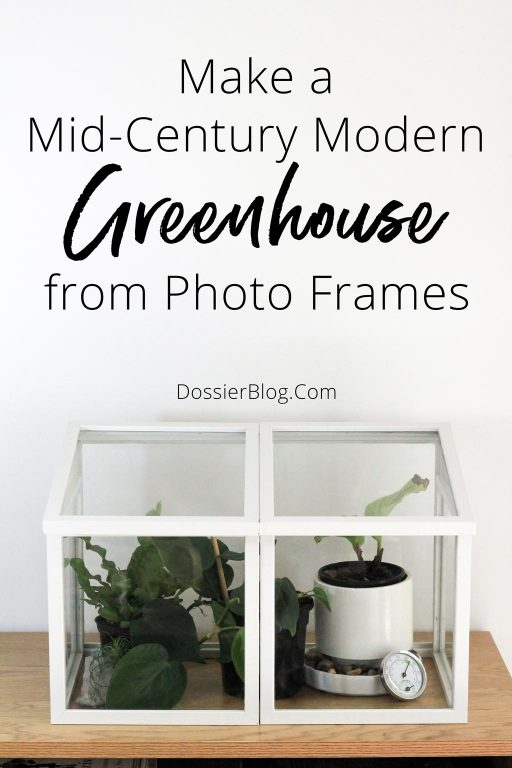 Make a mid-century modern greenhouse from photo frames - read the tutorial! | Dossier Blog