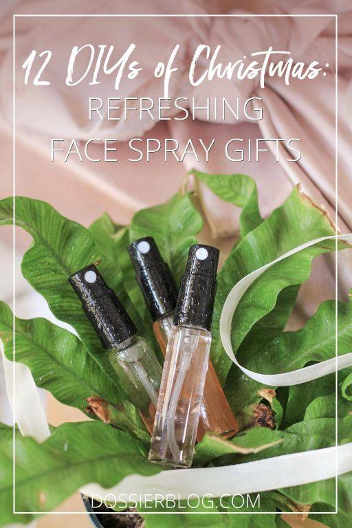 12 DIYs of Christmas: Refreshing Face Sprays | Dossier Blog