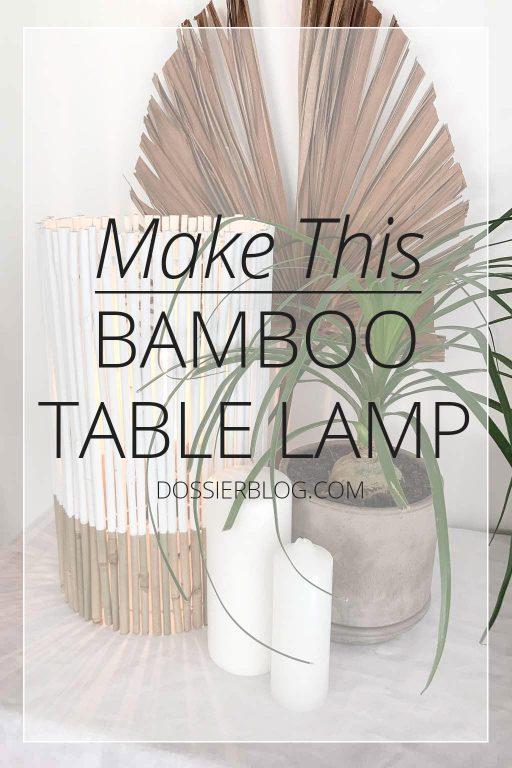 DIY: Make this bamboo table lamp | Dossier Blog