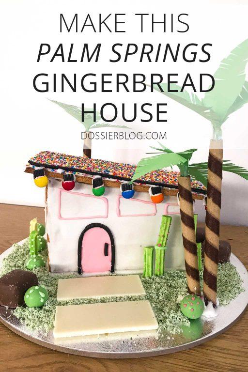 Palm Springs Gingerbread House | Dossier Blog